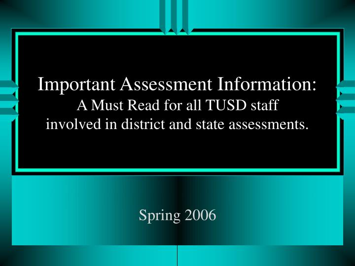 Important Assessment Information:
