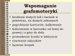 wspomaganie grafomotoryki