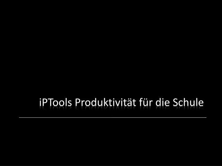 iPTools Produktivität für die Schule