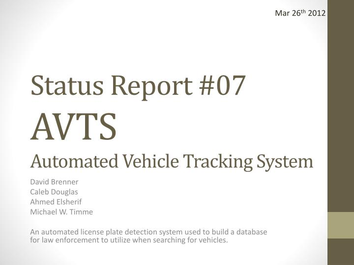 Status report 07 avts automated vehicle tracking system