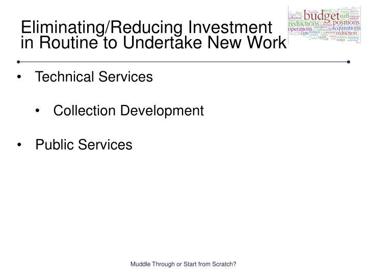 Eliminating/Reducing Investment