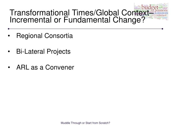 Transformational Times/Global Context–