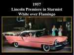 1957 lincoln premiere in starmist white over flamingo