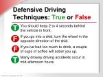 defensive driving techniques true or false