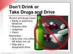 don t drink or take drugs and drive