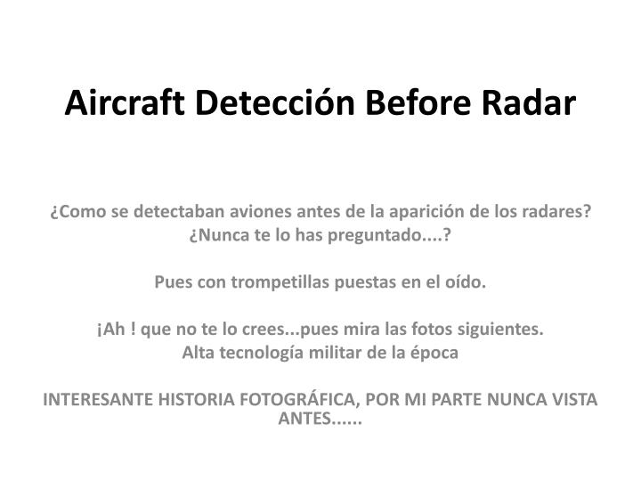 Aircraft detecci n before radar