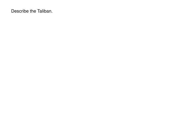 Describe the Taliban.