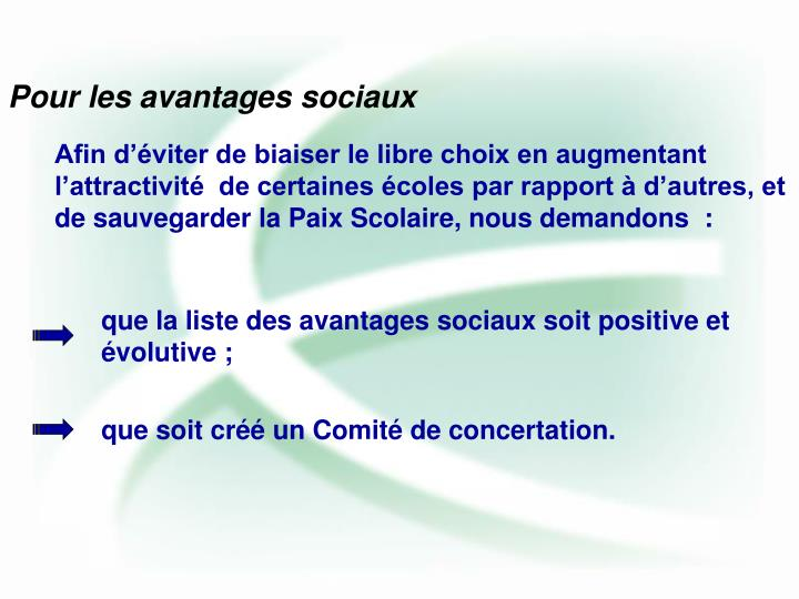 que la liste des avantages sociaux soit positive et évolutive;