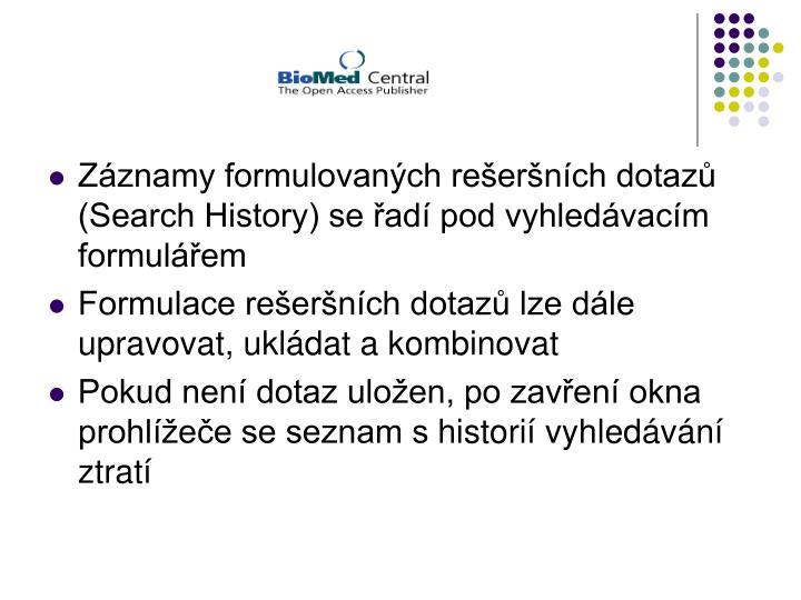 Záznamy formulovaných rešeršních dotazů (Search History) se řadí pod vyhledávacím formulářem
