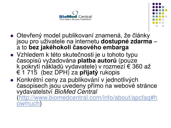 Otevřený model publikovaní znamená, že články jsou pro uživatele na internetu