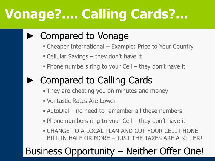 Vonage?.... Calling Cards?...