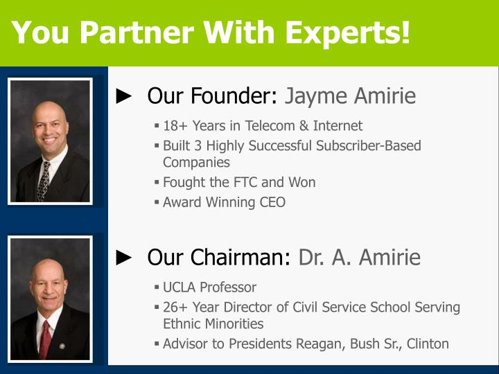 You Partner With Experts!