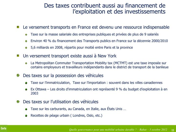Des taxes contribuent aussi au financement de l'exploitation et des investissements