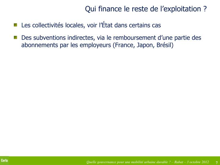 Qui finance le reste de l'exploitation ?