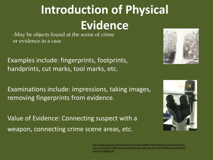 -May be objects found at the scene of crime or evidence in a case
