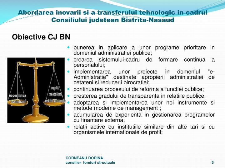 punerea in aplicare a unor programe prioritare in domeniul administratiei publice;