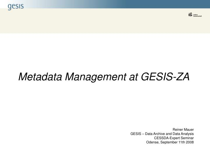Metadata management at gesis za