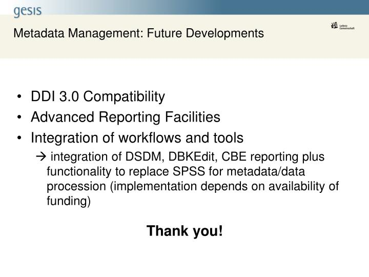 Metadata Management: Future Developments