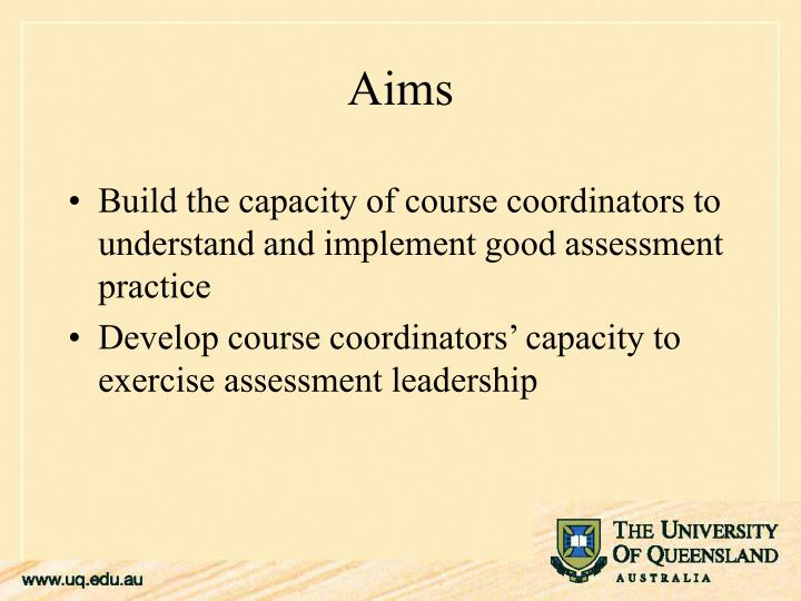 Build the capacity of course coordinators to understand and implement good assessment practice
