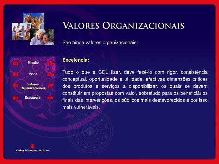 São ainda valores organizacionais: