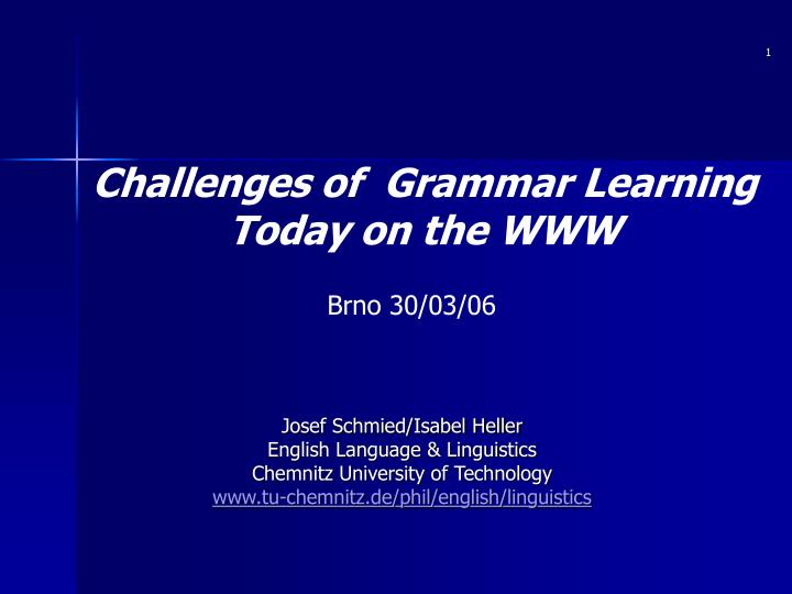 Challenges of  Grammar Learning