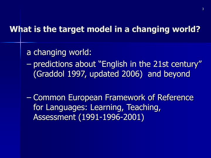What is the target model in a changing world