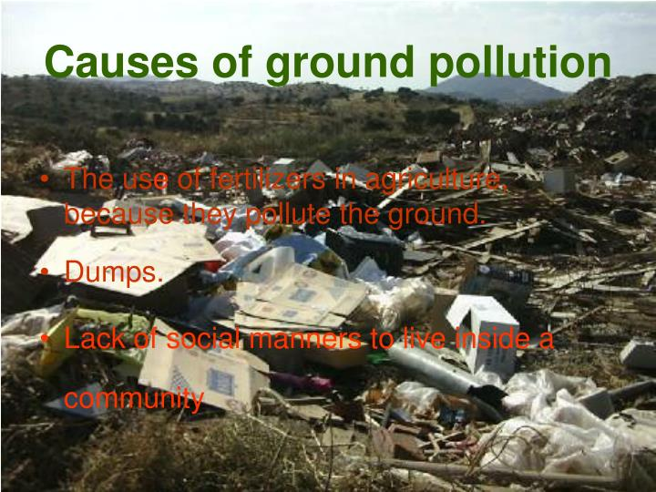 Causes of ground pollution