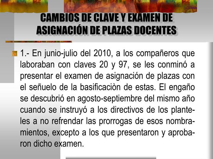CAMBIOS DE CLAVE Y EXAMEN DE ASIGNACIÓN DE PLAZAS DOCENTES