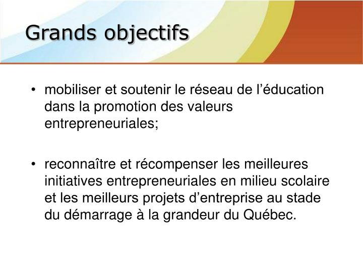 mobiliser et soutenir le réseau de l'éducation dans la promotion des valeurs entrepreneuriales;