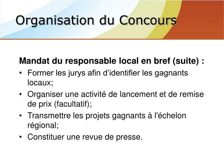 Mandat du responsable local en bref (suite) :
