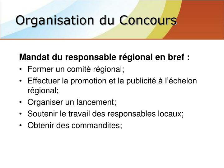 Mandat du responsable régional en bref :