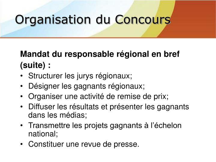 Mandat du responsable régional en bref