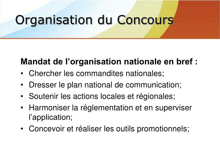 Mandat de l'organisation nationale en bref :