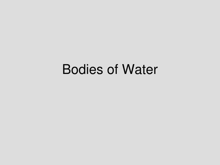 Bodies of Water
