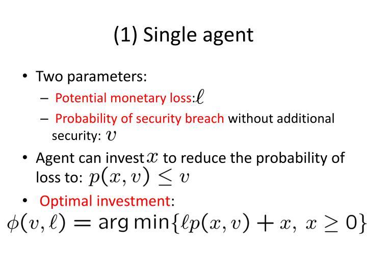 (1) Single agent