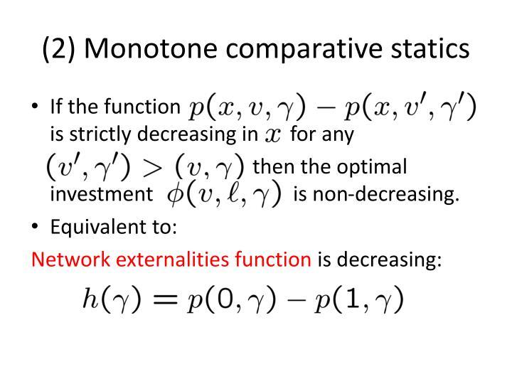 (2) Monotone comparative statics