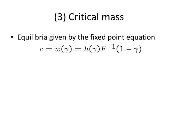(3) Critical mass