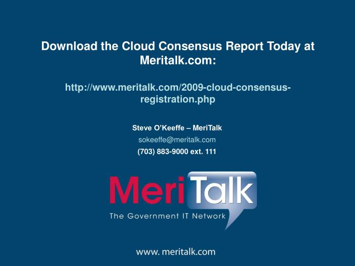 Download the Cloud Consensus Report Today at Meritalk.com:
