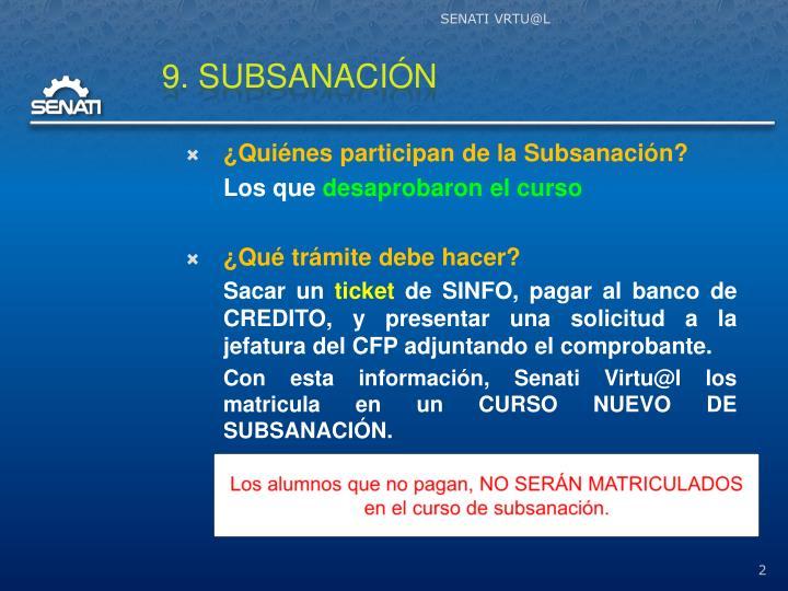 ¿Quiénes participan de la Subsanación?