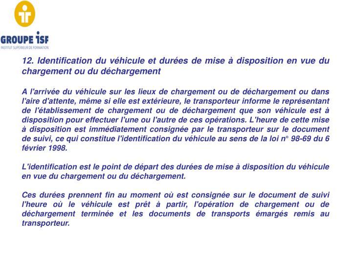 12. Identification du véhicule et durées de mise à disposition