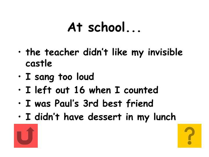 At school...