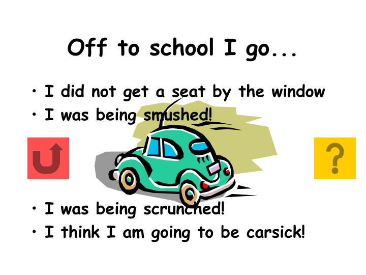 Off to school I go...