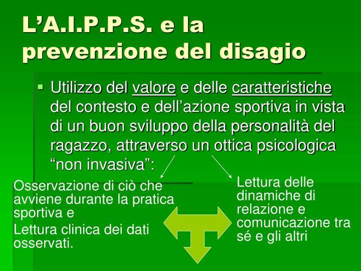 L'A.I.P.P.S. e la prevenzione del disagio