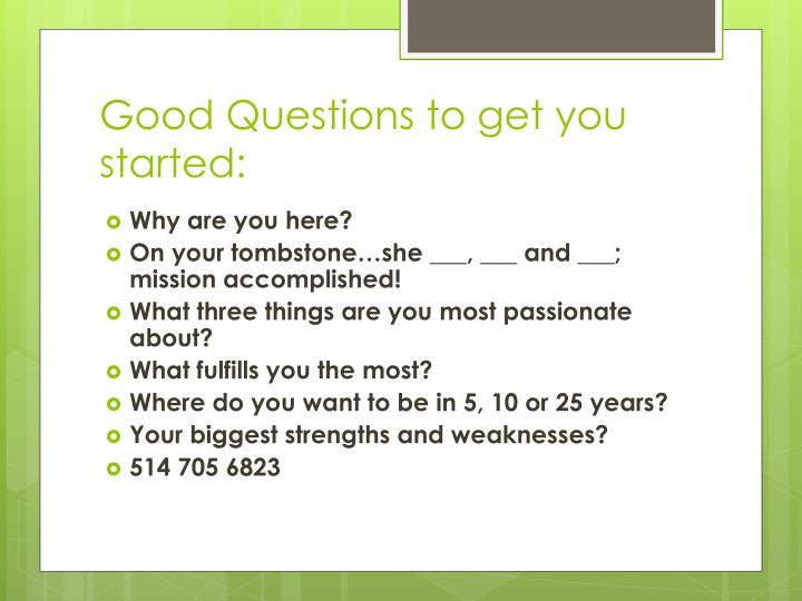 Good Questions to get you started:
