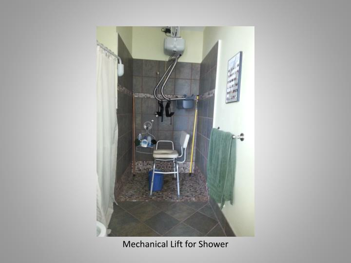 Mechanical Lift for Shower