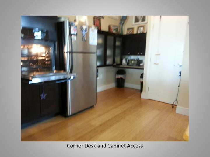 Corner Desk and Cabinet Access
