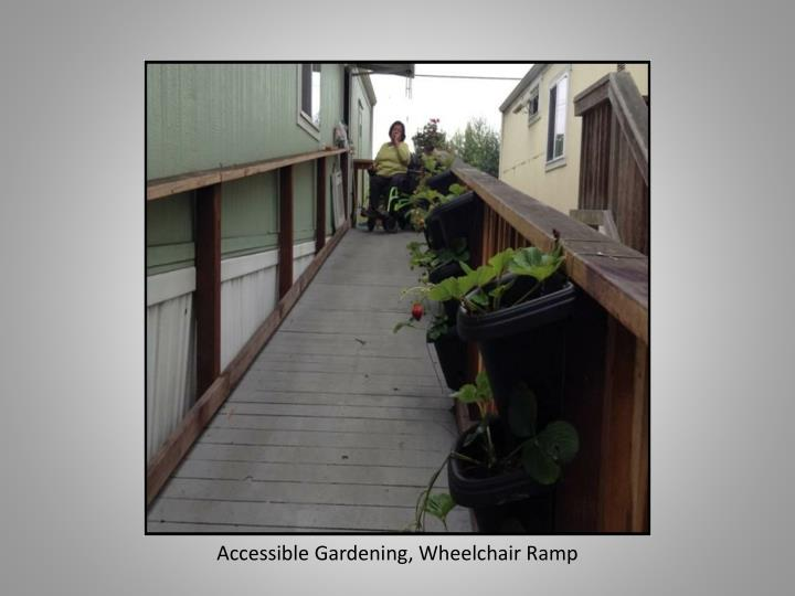Accessible Gardening, Wheelchair Ramp