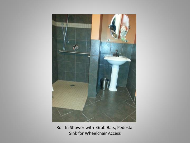 Roll-In Shower with  Grab Bars, Pedestal Sink for Wheelchair Access