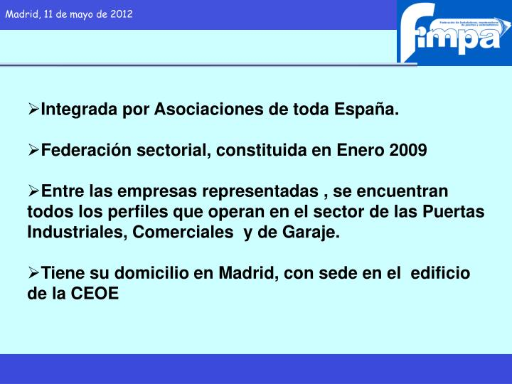 Integrada por Asociaciones de toda España.