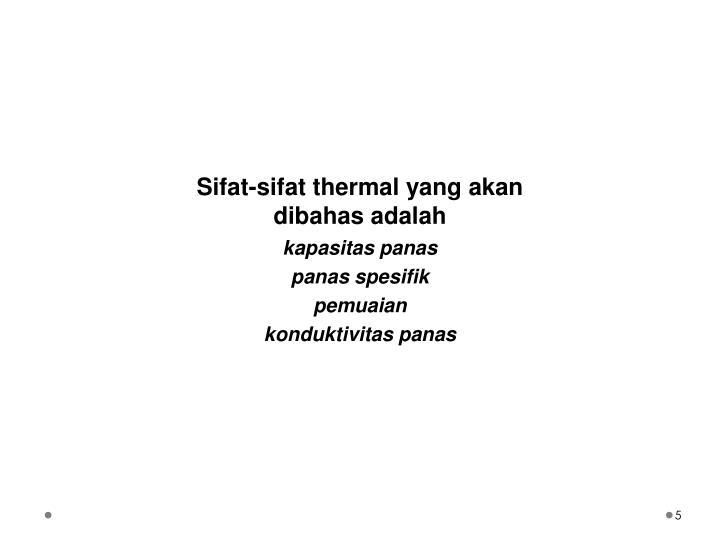 Sifat-sifat thermal yang akan